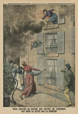 Trying to save her child from the fire, a mother throws him through the window, back cover illustration from 'Le Petit Journal', supplement illustre, 9th March 1913