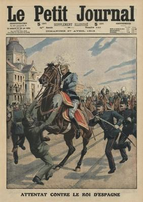 Assassination attempt on King Alfonso XIII of Spain, front cover illustration from 'Le Petit Journal', supplement illustre, 27th April 1913
