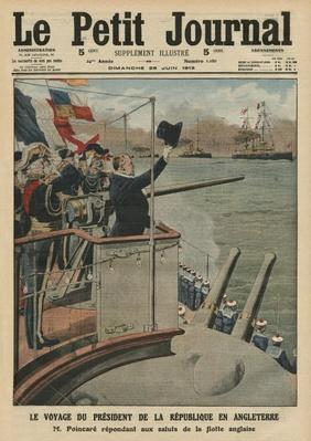 Presidential trip of Raymond Poincare to England, front cover illustration from 'Le Petit Journal', supplement illustre, 29th June 1913
