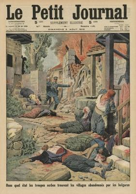 Serbian troops arriving in the villages abandoned by the Bulgars, front cover illustration from 'Le Petit Journal', supplement illustre, 3rd August 1913