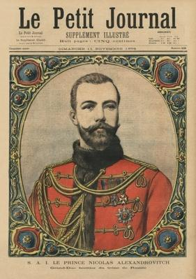 His Imperial Highness Prince Nicholas Alexandrovitch, future Emperor and Tsar Nicholas II, front cover illustration of 'Le Petit Journal', supplement illustre, 11th November 1894