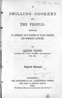 Title Page for 'A Shilling Cookery for The People' by Alexis Soyer, published 1855