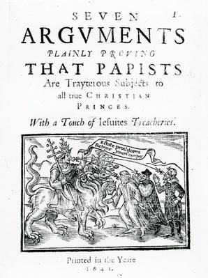 Seven Arguements Plainly Proving that Papists are Trayterous Subjects to all true Christian Princes. With a Touch of Jesuites Treacheries., 1641
