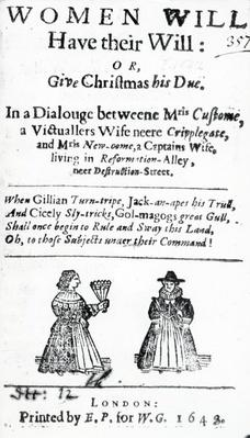 Title Page for 'Women Will Have their Will: or Give Christmas his Due', published 1648