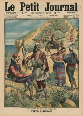 Subjects of the new kingdom, Albanian types, front cover illustration from 'Le Petit Journal', supplement illustre, 15th March 1914