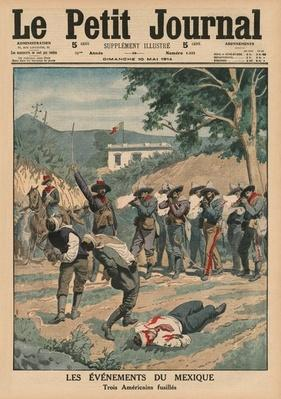 Events of Mexico, shooting three Americans, front cover illustration from 'Le Petit Journal', supplement illustre, 10th May 1914