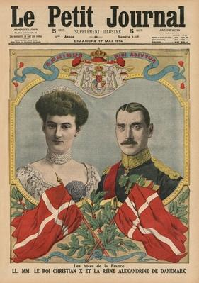 Hosts of France, King Christian X and Queen Alexandrine of Denmark, front cover illustration from 'Le Petit Journal', supplement illustre, 17th May 1914