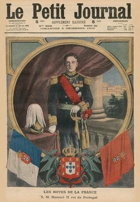French Hosts, His Majesty Manuel II, King of Portugal, front cover illustration from 'Le Petit Journal', supplement illustre, 5th December 1909