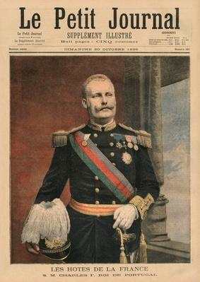 French Hosts, His Majesty Carlos I, King of Portugal, front cover illustration from 'Le Petit Journal', supplement illustre, 20th October 1895