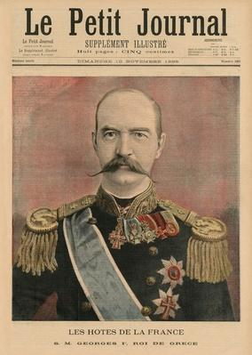 French hosts, His Majesty George I, King of Greece, front cover illustration from 'Le Petit Journal', supplement illustre, 10th November 1895
