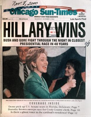 'Hillary Wins' Headline in a Post-Election Chicago Newspaper | U.S. Presidential Elections: 2000