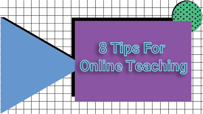 8 Tips for Online Teaching Overview