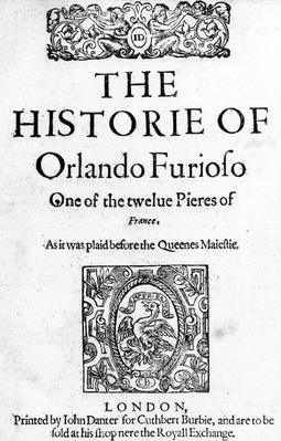 The Historie of Orlanda Furioso, one of the twelve Pieres of France, based on a portion of Ariosto's poem, printed by John Danter, 1594