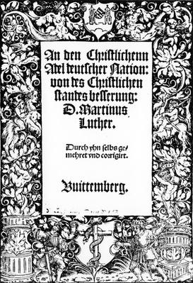 Title page to Martin Luther's Address to the Christian Nobility of the German Nation, published in Wittenberg, 1520