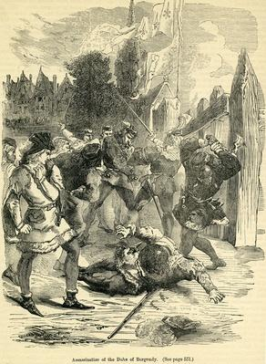 "Assassination of the Duke of Burgundy, taken from Cassell's ""Illustrated History of England"", 1857/1858"