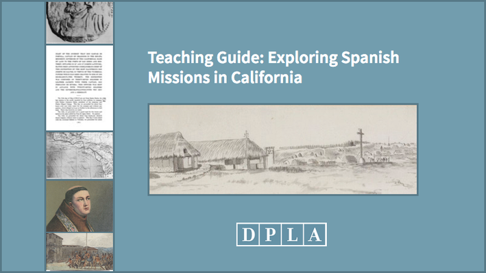 Teaching Guide: Exploring Spanish Missions in California