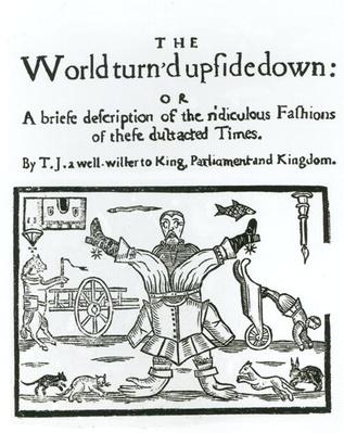 The World Turn'd Upside Down, title page of a pamphlet, 1647