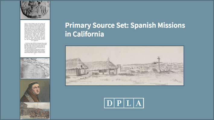 Primary Source Set: Spanish Missions in California