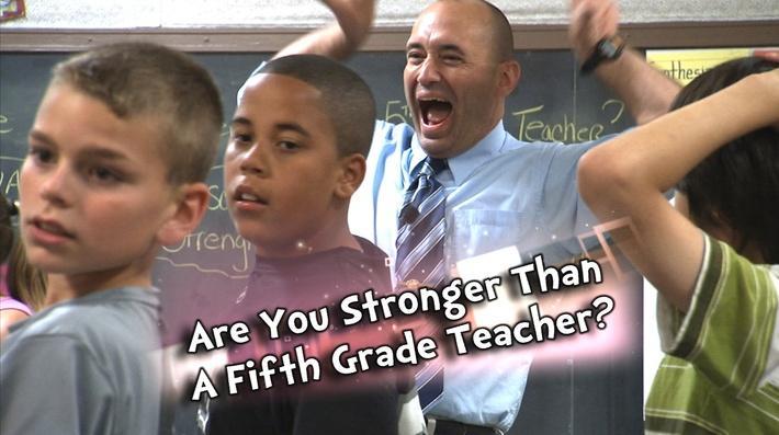Are You Stronger Than a 5th Grade Teacher?