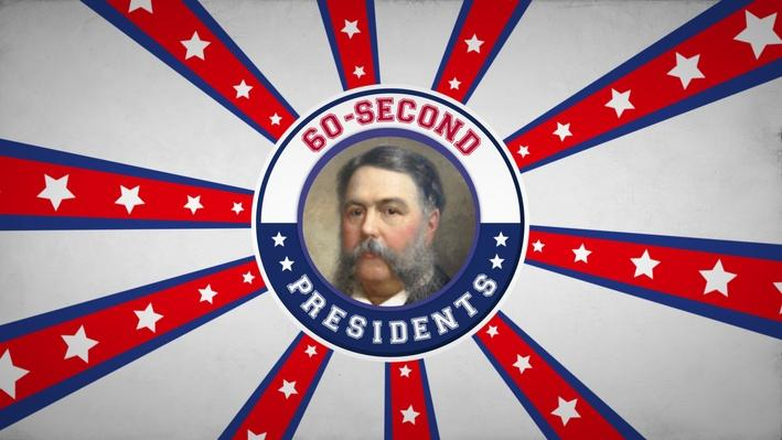 Chester A. Arthur | 60-Second Presidents