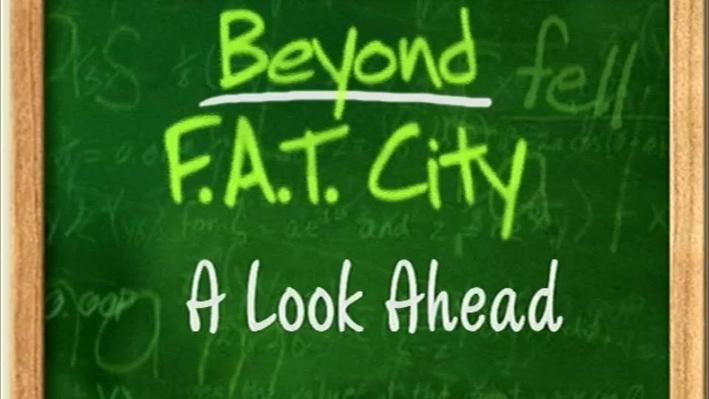 Beyond F.A.T. City