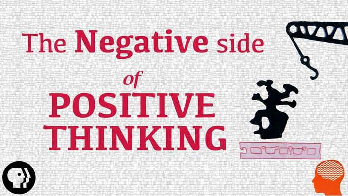 The Negative Side of Positive Thinking | BrainCraft
