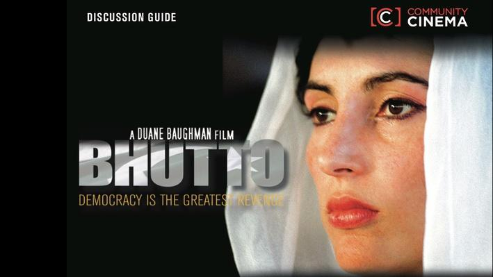 Bhutto | Film Discussion Guide