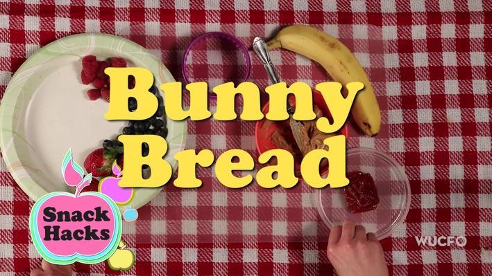 Snack Hacks | Bunny Bread
