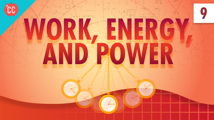 Work, Energy, and Power | Crash Course Physics