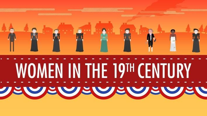 Women in the 19th Century | Crash Course U.S. History #16