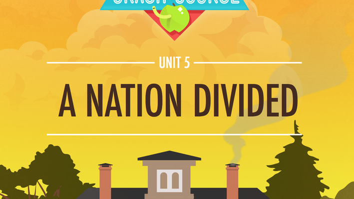 A Nation Divided | Crash Course US History