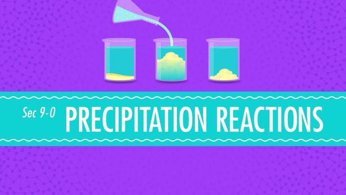 Precipitation Reactions | Crash Course Chemistry