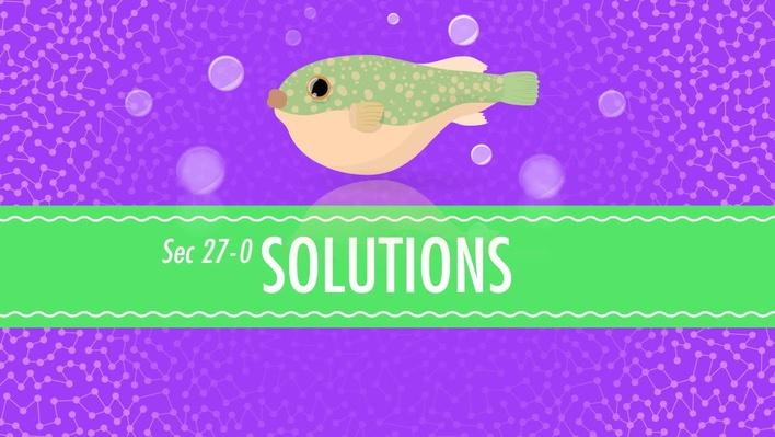 Solutions | Crash Course Chemistry