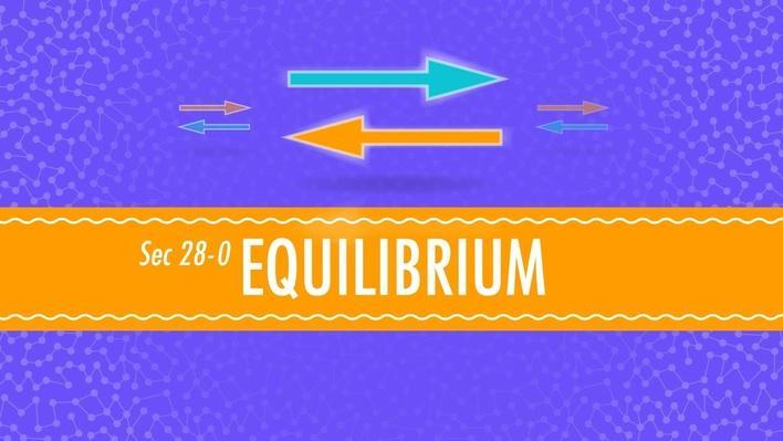 Equilibrium | Crash Course Chemistry
