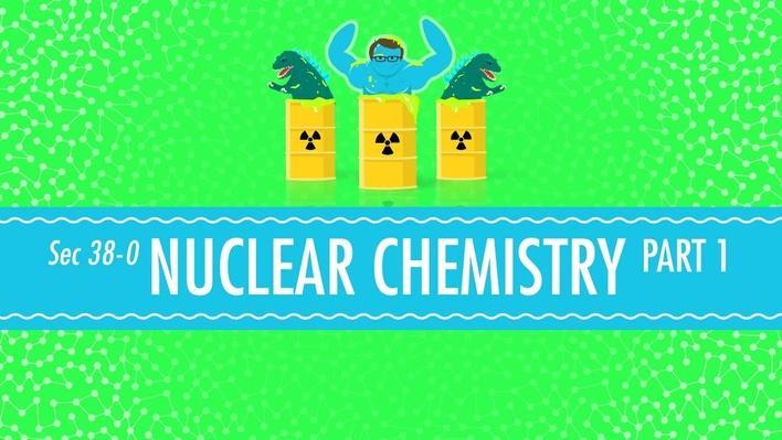 Nuclear Chemistry | Crash Course Chemistry