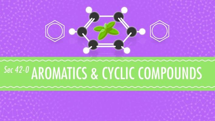 Aromatics and Cyclic Compounds | Crash Course Chemistry