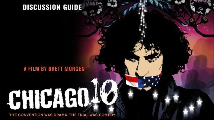 Chicago 10 | Film Discussion Guide