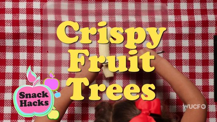 Snack Hacks | Crispy Fruit Trees