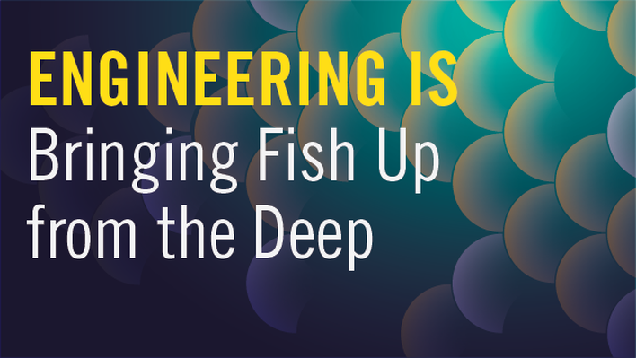 Engineering Is Bringing Fish Up from the Deep | E-book