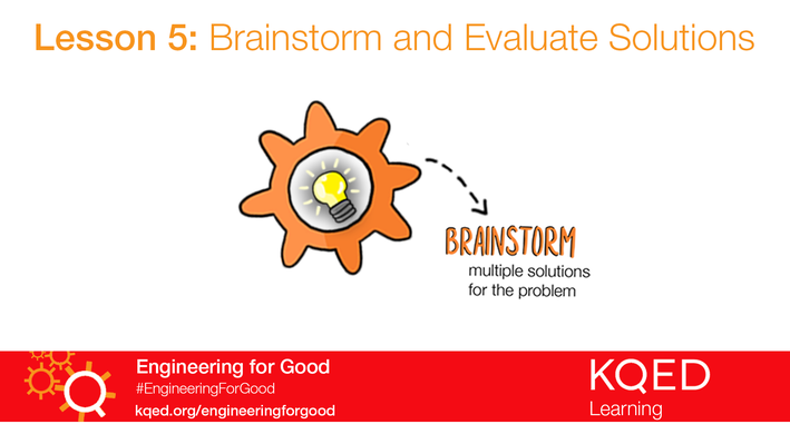 Brainstorm and Evaluate Solutions   Engineering for Good