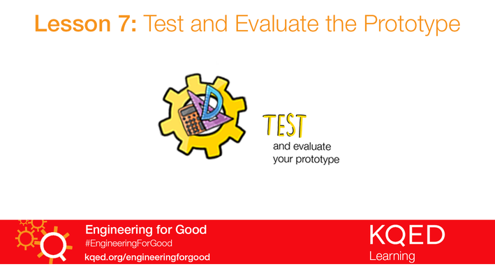 Test and Evaluate the Prototype   Engineering for Good