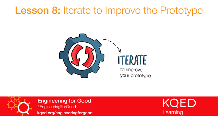 Iterate to Improve the Prototype | Engineering for Good