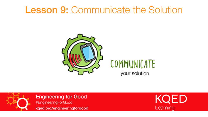 Communicate the Solution | Engineering for Good