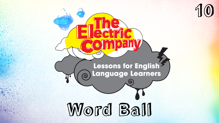 Word Ball | The Electric Company English Language Learners