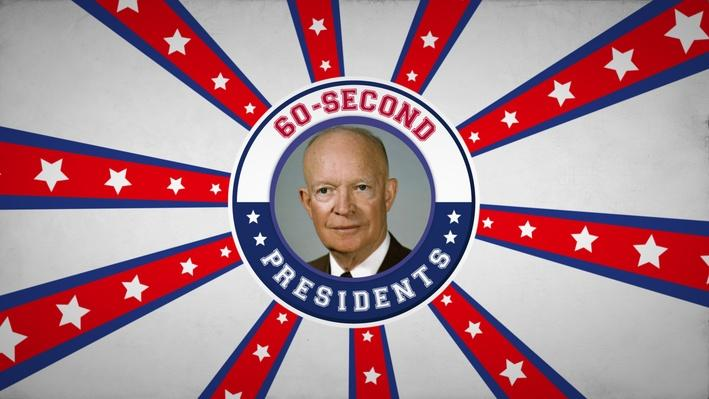 Dwight D. Eisenhower | 60-Second Presidents