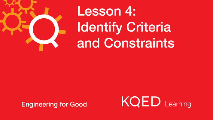 Identify Criteria and Constraints | Engineering for Good