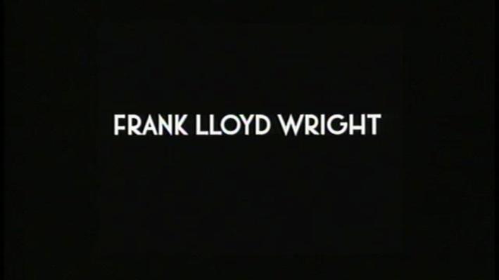 Frank Lloyd Wright, Part 1