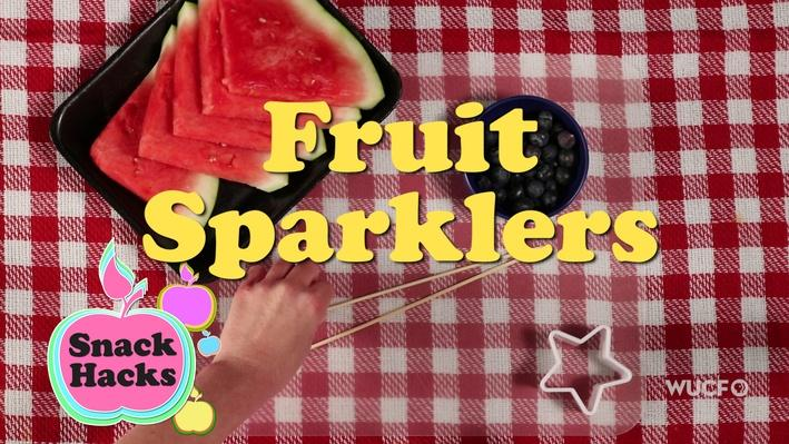 Snack Hacks | Fruit Sparklers