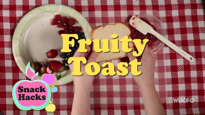 Snack Hacks | Fruity Toast