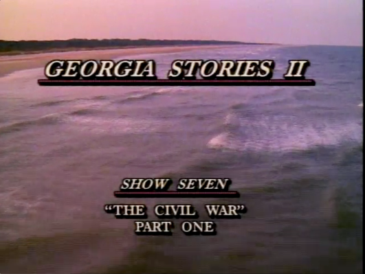 Georgia Stories 207: The Civil War, Part I